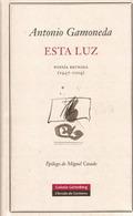 Esta luz. Poesía reunida (1947-2004)