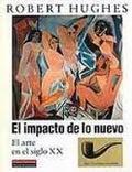 El impacto de lo nuevo. El arte en el siglo XX