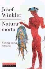 Natura morta. Novela corta romana - Winkler, Josef