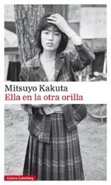 Ella en la otra orilla - Kakuta, Mitsuyo