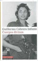 Cuerpos divinos - Cabrera Infante, Guillermo