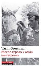 El eterno reposo y otras narraciones - Grossman, Vasili