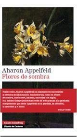 Flores de sombra - Appelfeld, Aharon
