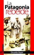 La Patagonia Rebelde - Bayer, Osvaldo