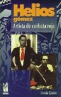Helios Gómez: artista de corbata roja - Tjaden, Ursula