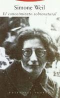 El conocimiento sobrenatural - Weil, Simone