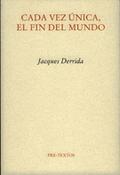 Cada vez única, el fin del mundo - Derrida, Jacques