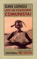 ¡Soy un vejestorio comunista! - Lungu, Dan