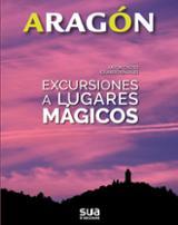 Aragón. Excursiones a lugares mágicos