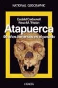 Atapuerca 40 años inmersos en el pasado - Carbonell, Eudald
