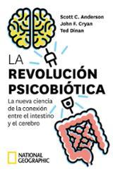 La revolución psicobiótica. La nueva ciencia de la conexión entre - Anderson, Scott