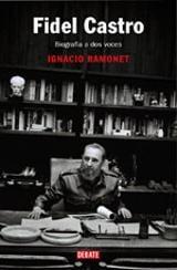 Fidel Castro, biografía a dos voces