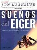 Sueños del Eiger. Aventuras entre los hombres y las montañas.