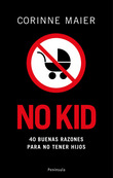 No kid: 40 razones para no tener hijos
