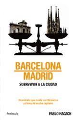 Barcelona /Madrid. Sobrevivir a la ciudad
