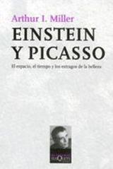 Einstein y Picasso - Miller, Arthur I.