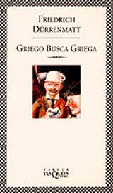 Griego busca griega - Dürrenmatt, Friedrich