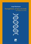 Transgénicos: el haz y el envés. Una perspectiva crítica