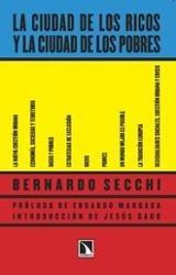 La ciudad de los ricos y la ciudad de los pobres - Secchi, Bernardo