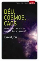 Déu, cosmos, caos. Horitzons del diàleg entre ciència i religió