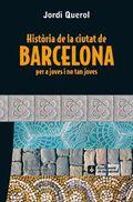 Història de la ciutat de Barcelona per a joves i no tan joves - Querol, Jordi