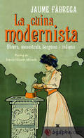 La cuina modernista. Obrers, menestrals, burgesos i indians