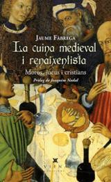 La cuina medieval i renaixentista. Moros, jueus i cristians - Fàbrega, Jaume