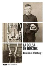 La bolsa de huesos - Holmberg, E.L.