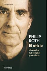 El oficio: un escritor, sus colegas y sus obras - Roth, Philip