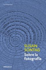 Sobre la fotografía - Sontag, Susan