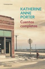 Cuentos completos - Porter, Katherine Anne