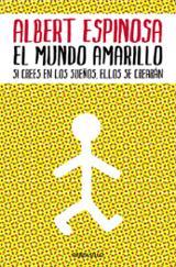 El mundo amarillo - Espinosa, Albert