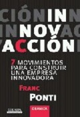 Innovación. Los siete movimientos de la empresa innovadora