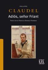 Adiós, señor Friant,