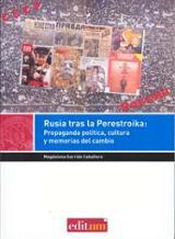 Rusia tras la Perestroika: Propaganda política, cultura y memoria