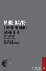 Urbanismo mágico. Los latinos reinventan la ciudad norteamericana