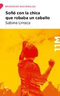 Soñó con la chica que robaba un caballo - Urraca, Sabina