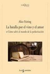 La batalla por el vino y el amor - Feiring, Alice