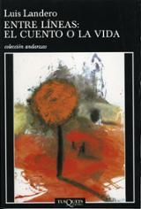Entre líneas: el cuento o la vida - Landero, Luis