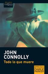 Todo lo que muere - Connolly, John