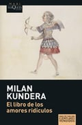 El libro de los amores ridículos - Kundera, Milan