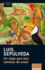 Un viejo que leía novelas de amor - Sepúlveda, Luis