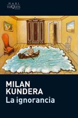 La Ignorancia - Kundera, Milan