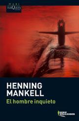 El hombre inquieto - Mankell, Henning