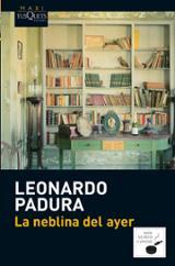 La neblina del ayer - Padura, Leonardo