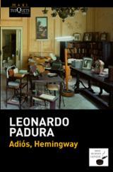 Adiós, Hemingway - Padura, Leonardo