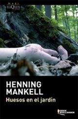 Huesos en el jardín - Mankell, Henning