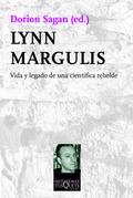 Lynn Margulis. Vida y legado de una científica rebelde - Sagan, Dorion (ed.)