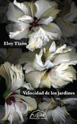 Velocidad de los jardines (rústica) - Tizón, Eloy