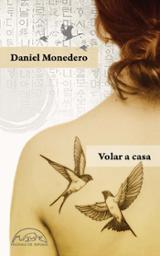 Volar a casa - Monedero, Daniel